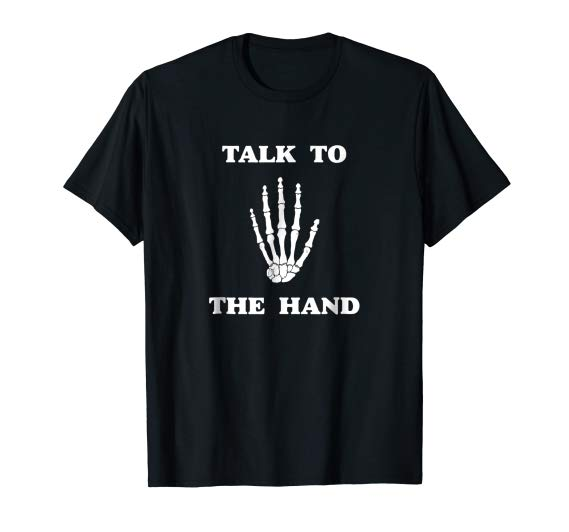 Talk to the skeleton hand T-shirt, Funny Halloween Tshirt