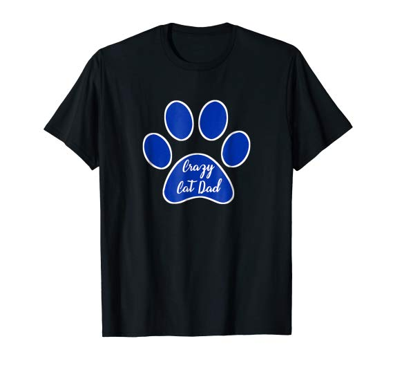 Crazy Cat Dad Paw Print T-Shirt with blue and white graphic