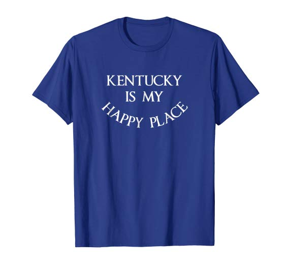 Kentucky is My Happy Place T-Shirt My Old Kentucky Home Shirt