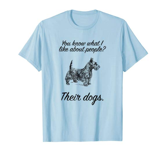 You know what I like about people? Their Dogs Tshirt Funny T