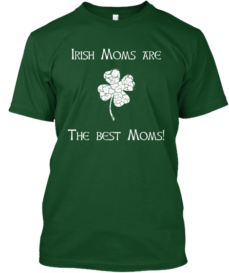 Irish Moms are the Best Moms - T-Shirt - St. Patrick's Day Shirt