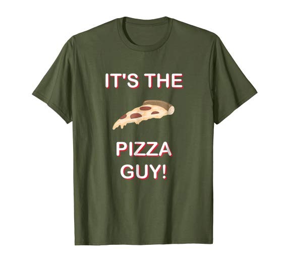 It's The Pizza Guy! Funny Pizza T-Shirt