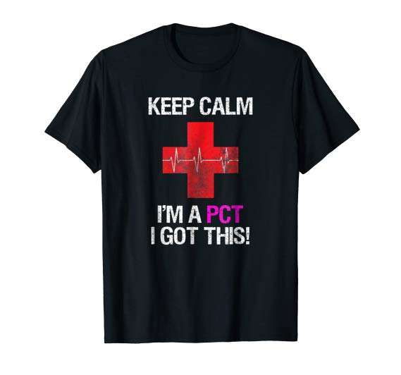 Keep calm I'm A PCT, Patient Care Technician T-Shirt