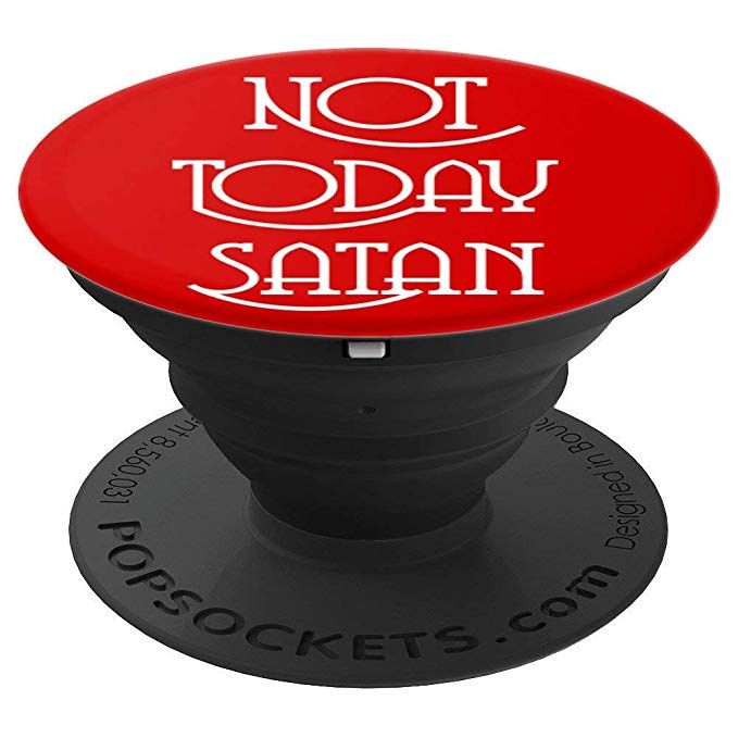 Not Today Satan, Funny Saying, Christian Gift & Love RedW - PopSockets Grip and Stand for Phones and Tablets