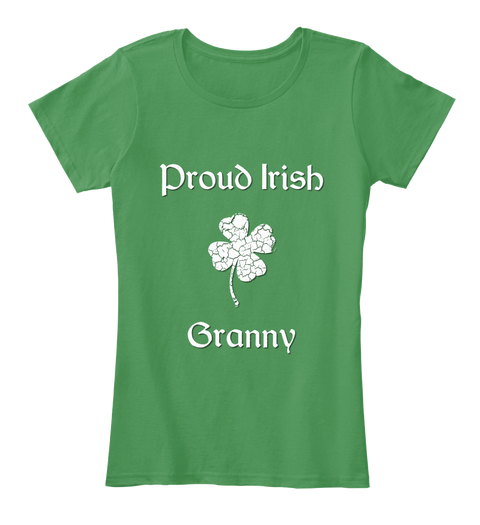 Proud Irish Granny T-Shirt - St. Patrick's Day - Irish Pride Shirt