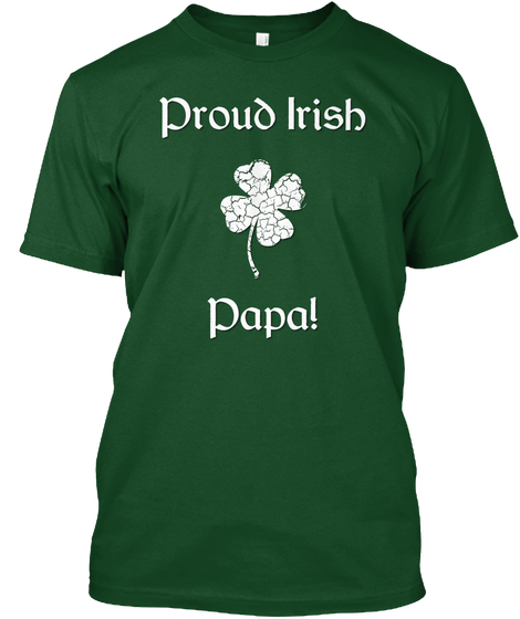 Proud Irish Papa T-Shirt St. Patrick's Day - Irish Pride Shirt